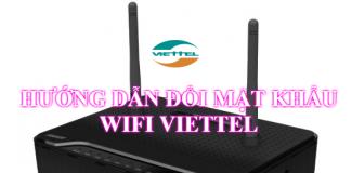 Cách đổi mật khẩu wifi mạng Viettel Bình Dương